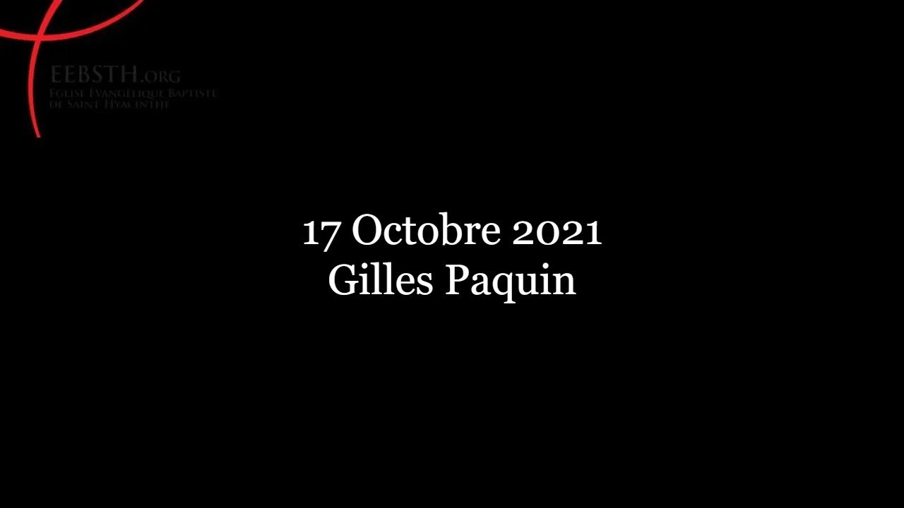 17 Octobre 2021   Gilles Paquin