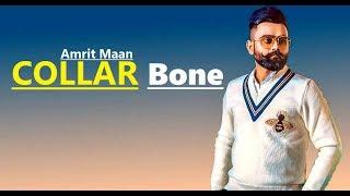 Collar Bone: Amrit Maan ft Himanshi Khurana   Desi Crew   Tru Makers   Lyrics   Latest Punjabi Songs
