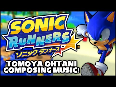 Sonic Runners (Mobile) - Tomoya Ohtani Is Composing Music! (Main Composer of Unleashed and Colors)