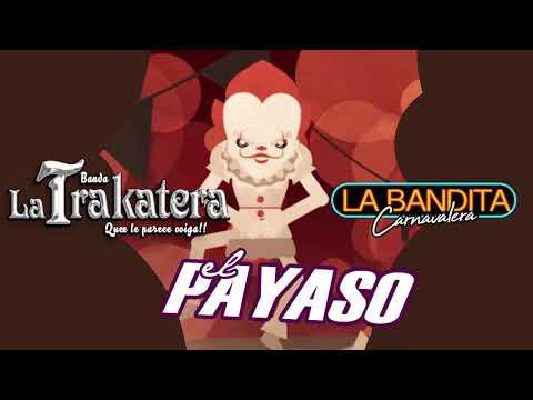 EL PAYASO | BANDA LA TRAKATERA