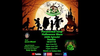 Paranormal Soup Ep 200 Halloween Show