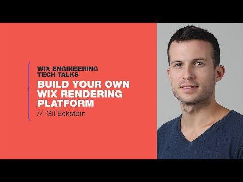 Build Your Own Wix Rendering Platform - Gil Eckstein