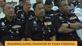 Rakaman audio dihantar ke pihak forensik