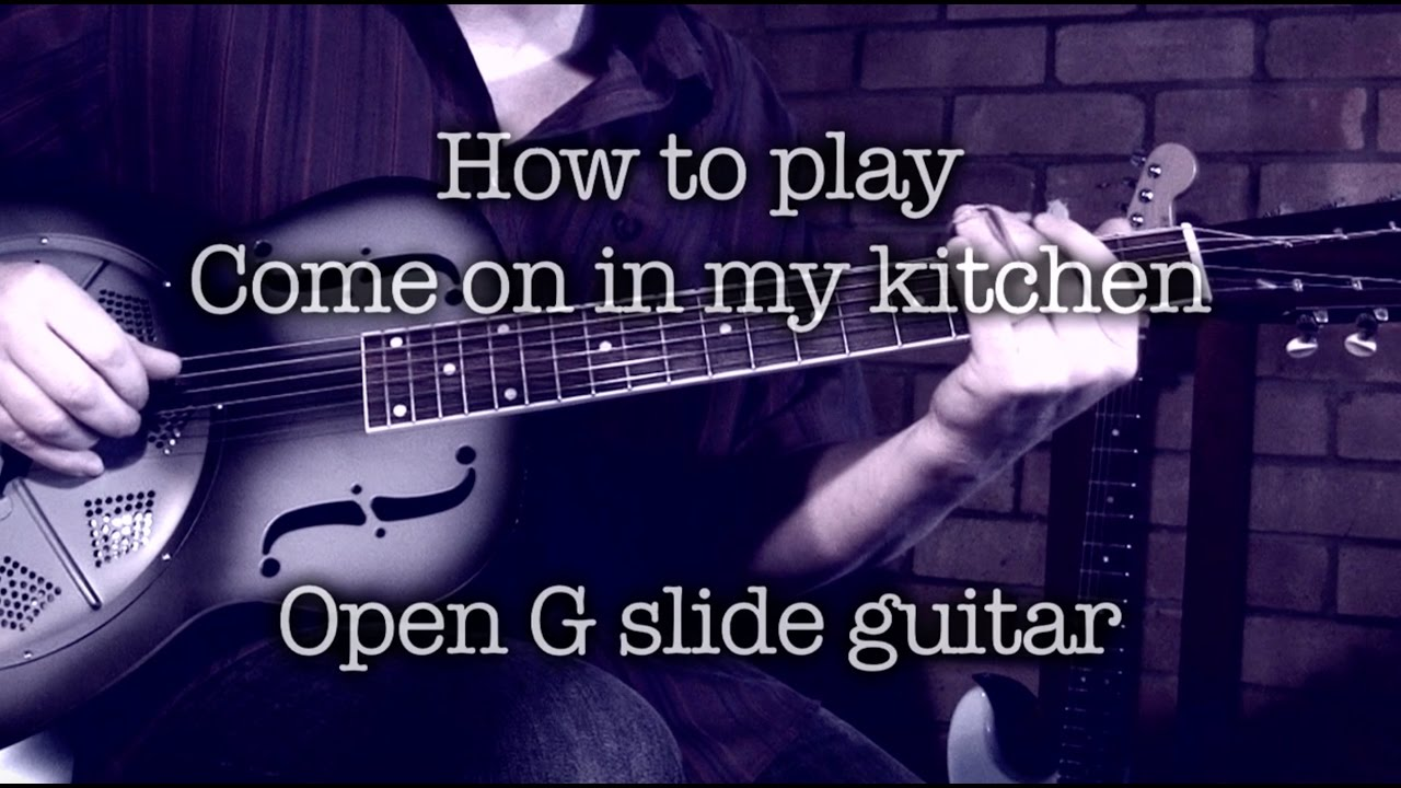 Come On In My Kitchen Robert Johnson Slide Guitar Lesson Youtube
