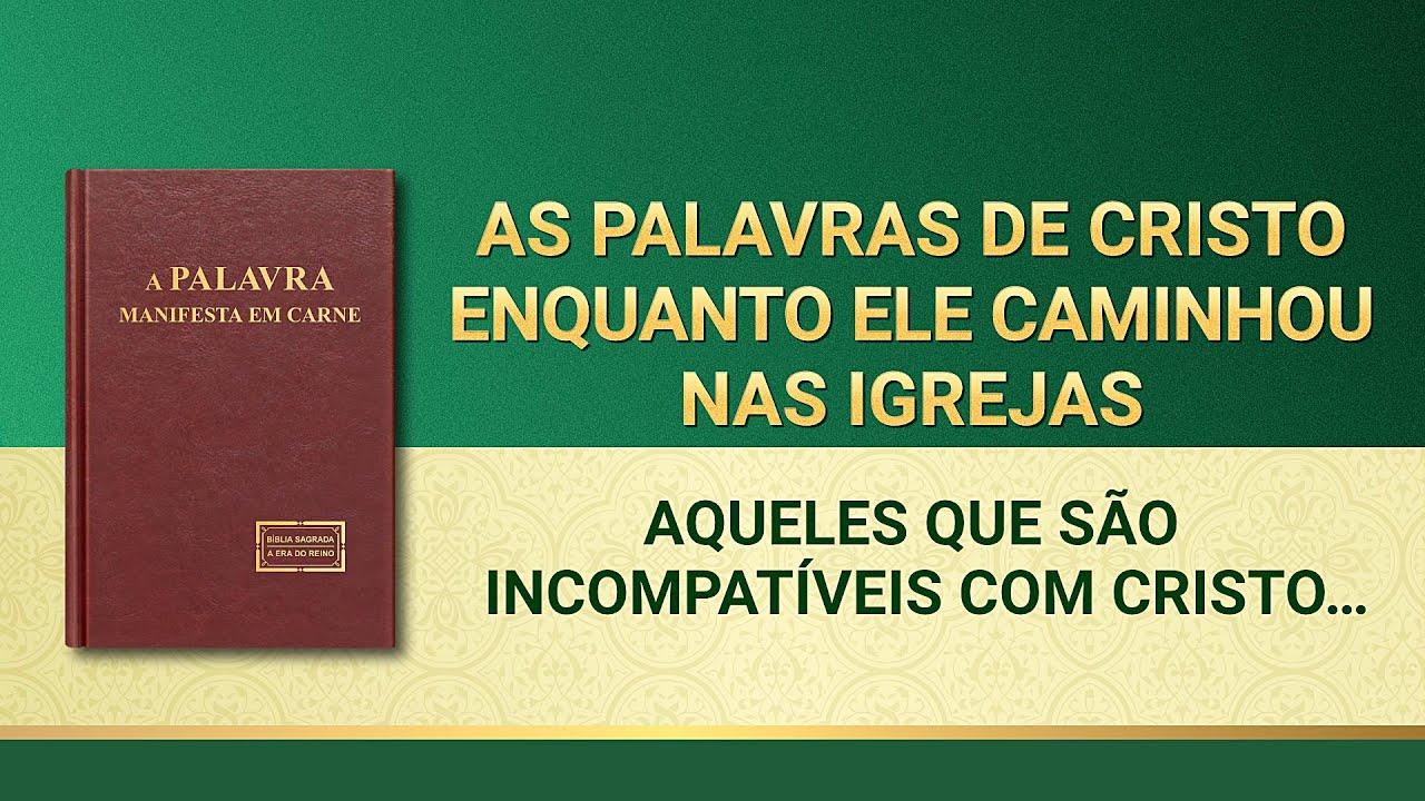 """Palavra de Deus """"Aqueles que são incompatíveis com Cristo certamente são oponentes de Deus"""""""