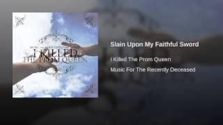 Slain Upon My Faithful Sword