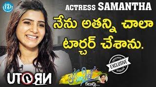 U Turn Movie Actress Samantha Interview