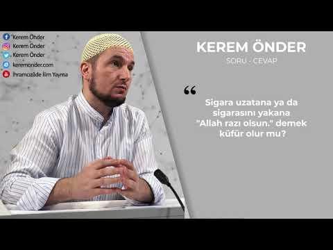 Sigara verene 'Allah razı olsun' demek küfür olur mu? / Kerem Önder