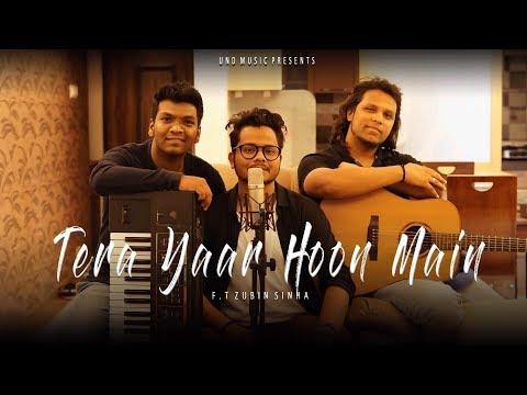 Tera Yaar Hoon Main   Zubin Sinha   Arijit Singh   New Cover Songs 2018