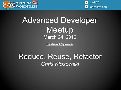 Arizona WordPress Meetup - Advanced Developer (3/24/2016)