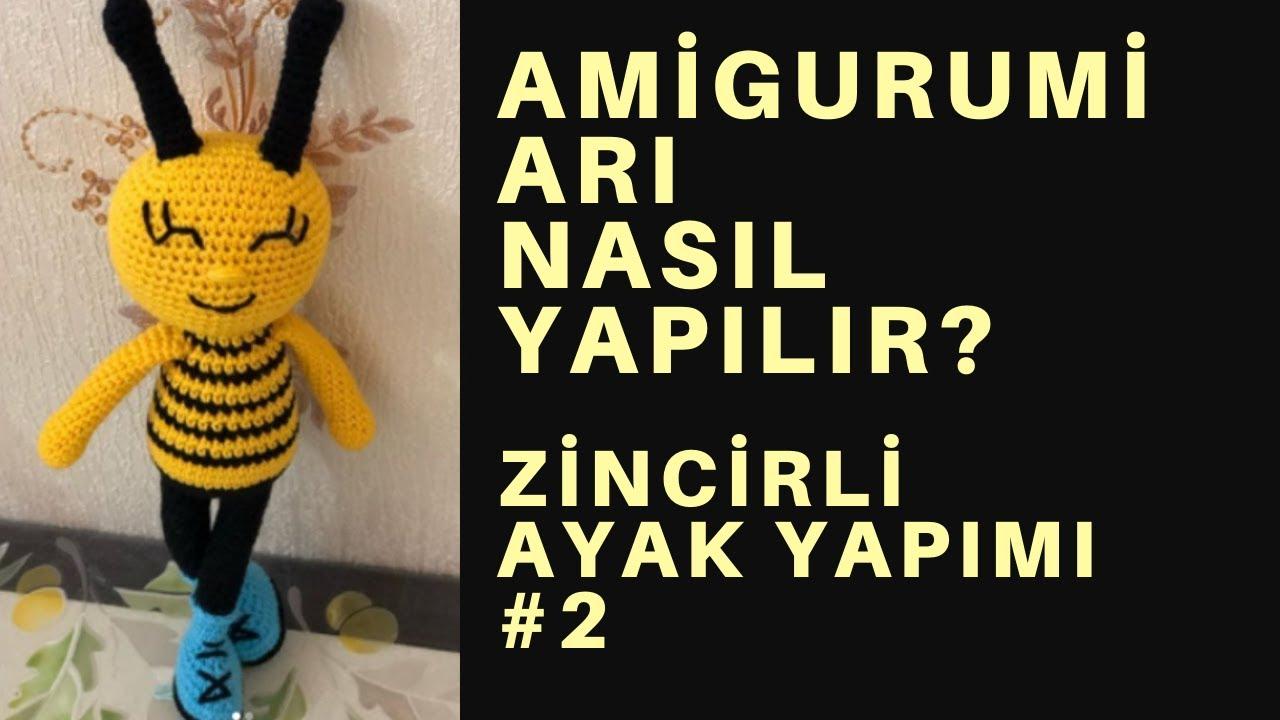 Amigurumi arı yapılışı bölüm#2 #amigurumibee zincirli ayak