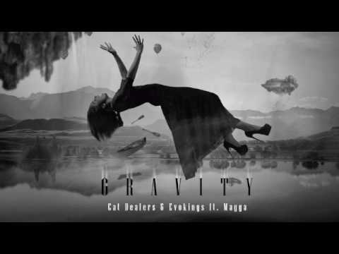 Cat Dealers & Evokings feat. Magga - Gravity (DropDaBass Remix)