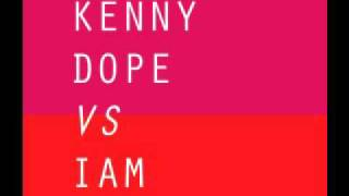 Kenny Dope vs IAM