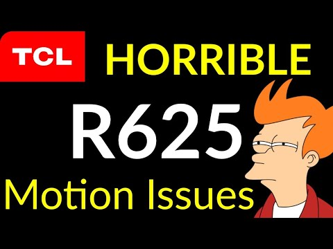 TCL R625 Motion Issues & Why Isn't FOMO Reporting TCL'S Motion Issues?| S2•Ep•746