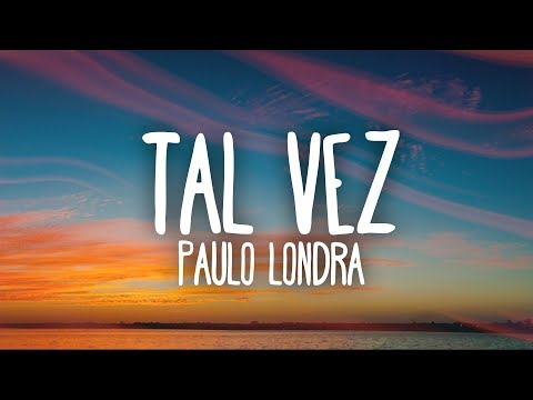 Paulo Londra - Tal Vez (Letra)