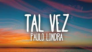 Paulo Londra Tal Vez Letra.mp3