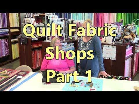 Quilt Fabric Shops Part 1