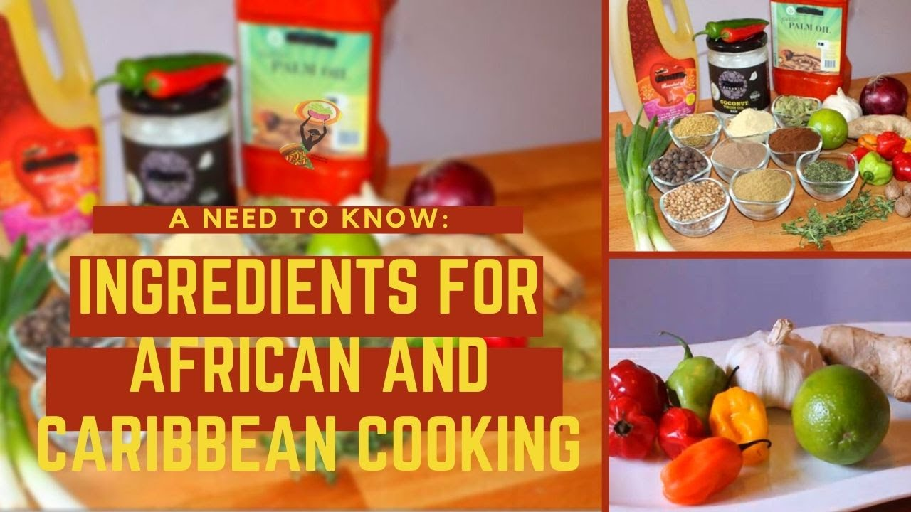INGREDIENTS FOR AFRICAN AND CARIBBEAN COOKING