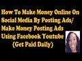 How To Make Money Online On Social Media By Posting Ads - Posting Ads Using Facebook Youtube 2018