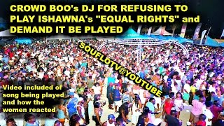 Crowd demands Dj Play  Ishawna