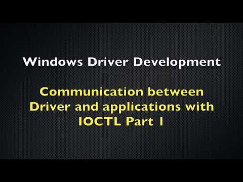Windows Driver Development Tutorial 3 - Drivers and Applications Communication Using IOCTL - Part 1