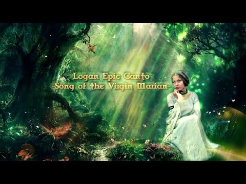 Celtic Music-Song of the Virgin Marian-Logan Epic Canto