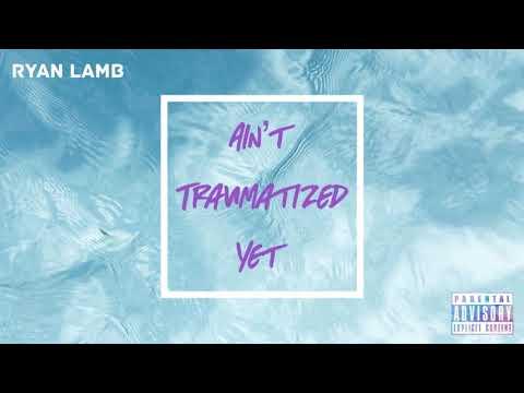 Ryan Lamb - Ain't Traumatized Yet