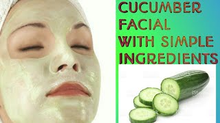 Cucumber facial at home for bright skin | with homely ingredients