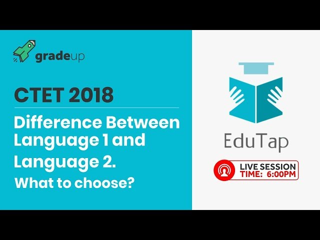 Difference Between Language 1 and Language 2. What to choose? | CTET 2018 | By EduTap Team