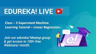 Class - 3 Data Science Training | Supervised Machine Learning Tutorial - Linear Regression | Edureka