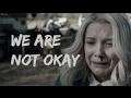 sad multifandom || we are not okay