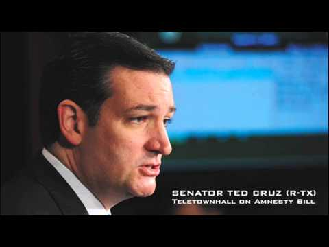 Ted Cruz Talks Amnesty Bill: Call Your Senators! (202) 224-3121 - Teletownhall