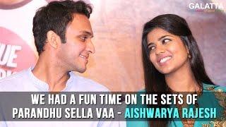 We Had A Fun Time On The Sets Of Parandhu Sella Vaa - Aishwarya Rajesh