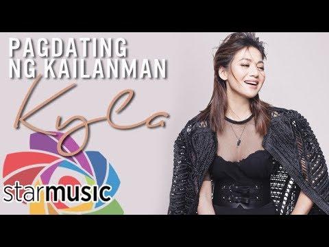 Kyla - Pagdating Ng Kailanman (Audio) 🎵