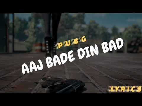 """Aaj Bade Din Bad"" PUGB Full Song With Lyrics 