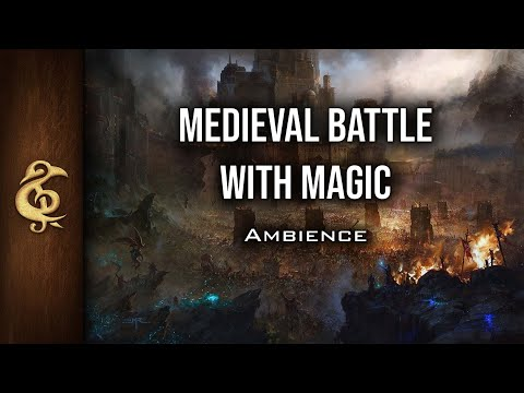 🎧 RPG / D&D Ambience - Medieval Battle With Magic | Spells, War, Explosions