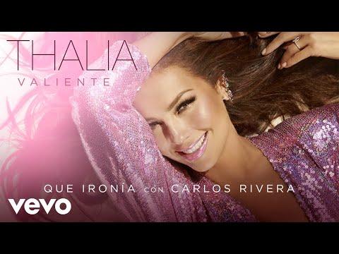 Thalía, Carlos Rivera - Qué Ironía (Audio)