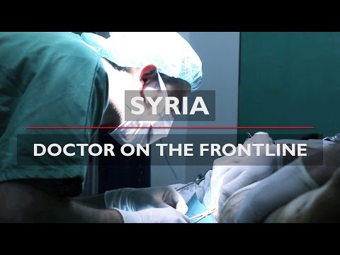 SYRIA | Doctor on the Frontline