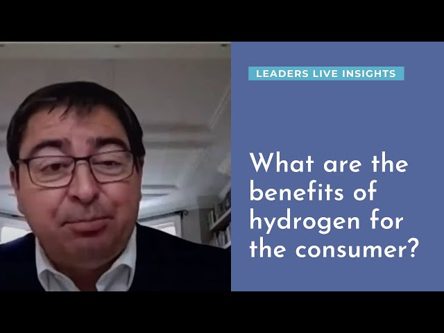 What are the benefits of hydrogen for the consumer? | Leaders Live Insights