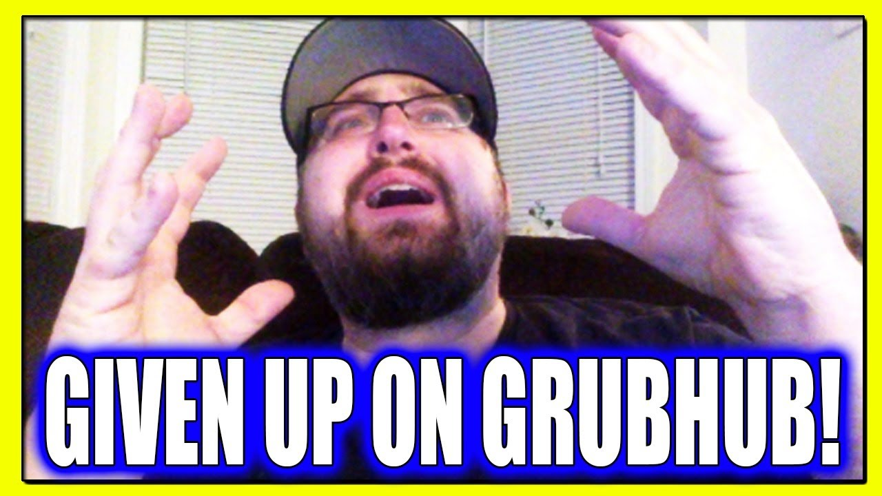 I have GIVEN UP on GRUBHUB! I've done ALL I CAN! (GrubHub Driver)