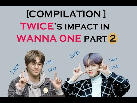 [Compilation P2] TWICE 's impact in WANNA ONE (Likey, Signal, TT, Cheer up cover)