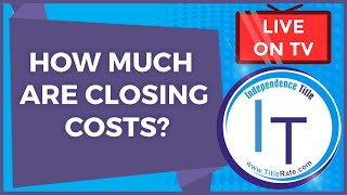 How Much Are Closing Costs? Real Estate Closing Costs Calculator
