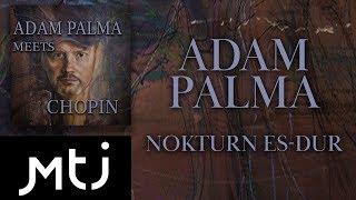 Adam Palma - Nokturn Es-dur op. 9 nr. 2 - Zapowiedź