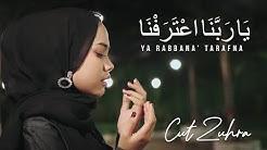 CUT ZUHRA - YA RABBANA' TARAFNA