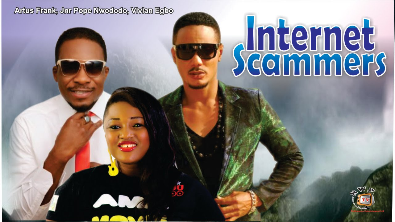Download Internet Scammers   - Nigerian Nollywood Movie