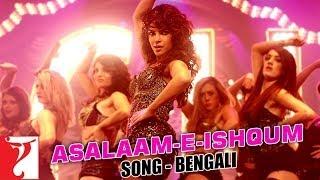 Asalaam-e-Ishqum - Full Song - [Bengali Dubbed] - Gunday