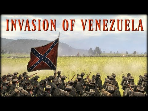 American Civil War - Confederate - Invasion of Venezuela