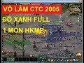 Chính Thức Khai Mở Sever Đồ Xanh 1 Món HKMP Phiên Bản Võ Lâm 2005