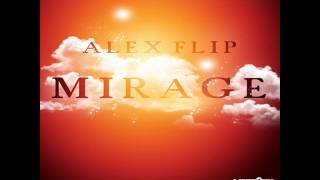 Alex Flip - Mirage (Original Mix)