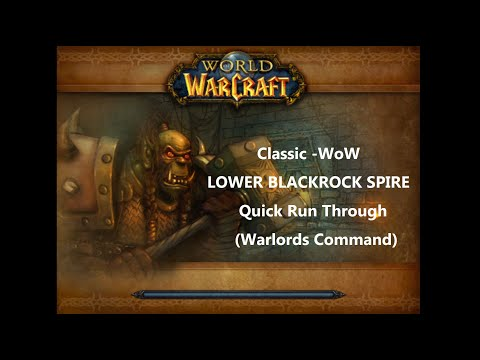 Classic WoW - LOWER BLACKROCK SPIRE Quick Run Through (Warlords Command Quest)